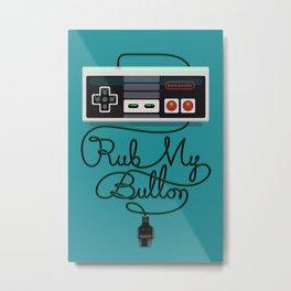 Rub My Button Metal Print