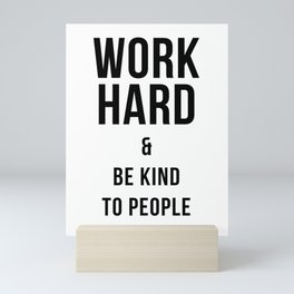 Work Hard and Be Kind to People Poster Mini Art Print