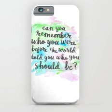 Can you remember who you were...? Slim Case iPhone 6s