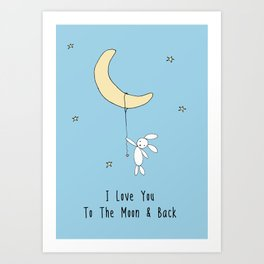 I Love You To The Moon And Back - Blue Art Print