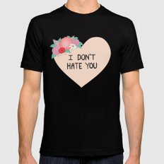I Don't Hate You MEDIUM Black Mens Fitted Tee