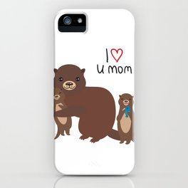 I Love You Mom. Funny brown kids otters with fish on white background. Gift card for Mothers Day. iPhone Case