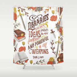 LIBRARIES WERE FULL OF IDEAS Shower Curtain