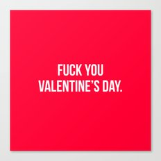 Fuck You Valentine's Day.  Canvas Print