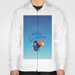 What would dory do? Just keep swimming Hoody