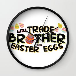 Brother for Easter Eggs Funny Wall Clock