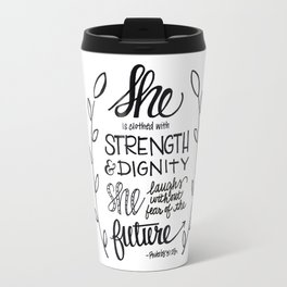 She is clothed in strength Travel Mug