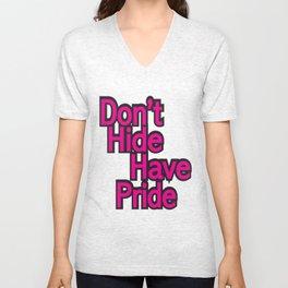 Don't Hide Have Pride! Unisex V-Neck
