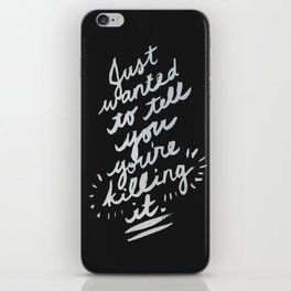 ...You're Killin' It (black) iPhone Skin