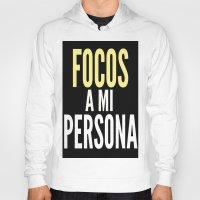 persona Hoodies featuring FOCOS A MI PERSONA  by Cris Carrasmore