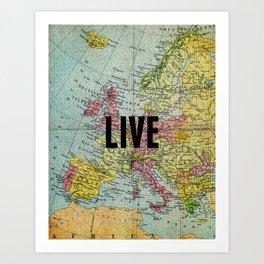 Live Print Art Print