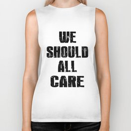 we should all care black and white shirt mom Biker Tank