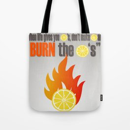 BURN THE LEMONS. Tote Bag