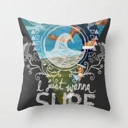 I just wanna... Throw Pillow