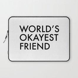 World's okayest friend Laptop Sleeve