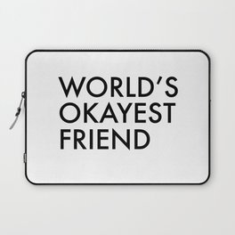 World's okayest friend Laptop Sleeve