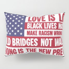US flag with liberal slogans Pillow Sham