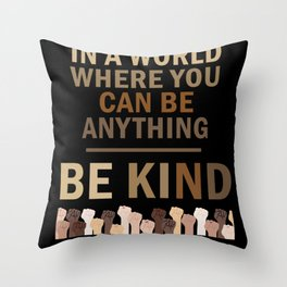 In A World Where You Can Be Anything Throw Pillow