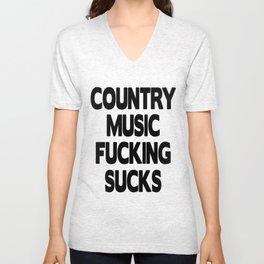 Country Music Fucking Sucks Unisex V-Neck