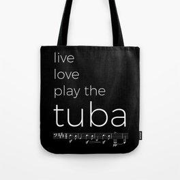 Live, love, play the tuba (dark colors) Tote Bag