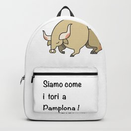 Come tori a Pamplona! Backpack