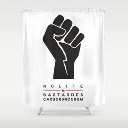 Nolite te bastardes carborundorum (white) Shower Curtain