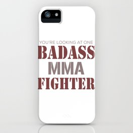Bad Ass MMA Fighter iPhone Case