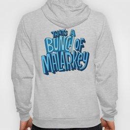 Malarkey Hoody