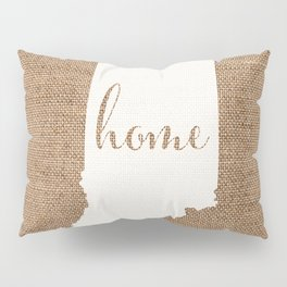 Indiana is Home - White on Burlap Pillow Sham