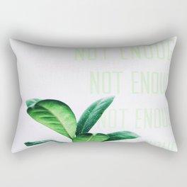 Not Enough Rectangular Pillow