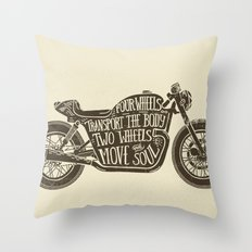 Two wheels move the soul Throw Pillow