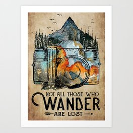 Poster Not All Those Who Wander Are Lost Art Print