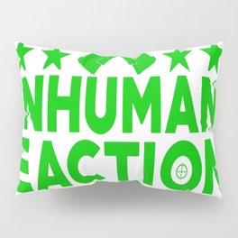 Inhuman Reactions Pillow Sham