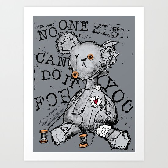 NO ONE ELSE CAN DO IT FOR YOU - grey Art Print