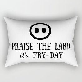 Praise the Lard its Fry Day - Funny Friday Pig Quote Rectangular Pillow