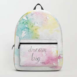Dream Big Girl! Backpack