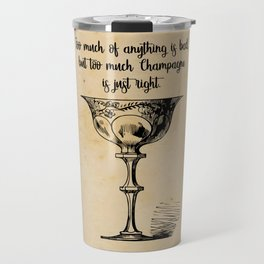 The Great Gatsby - Too Much Champagne Travel Mug