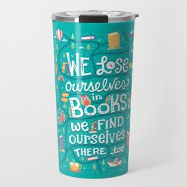 Lose ourselves in books Travel Mug