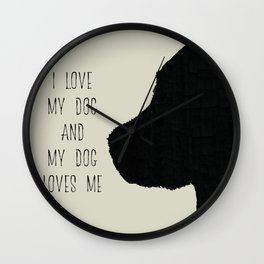 I love my dog and my dog loves me Wall Clock