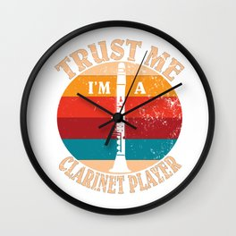 Clarinets Musical Instrument - Trust Me I'm A Clarinet Player Wall Clock