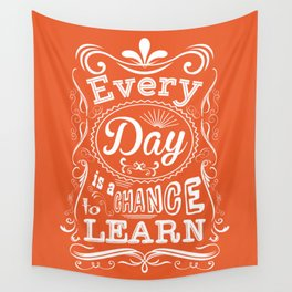 Lab No. 4 Every Day Is A Chance to Learn Motivational Quotes Wall Tapestry