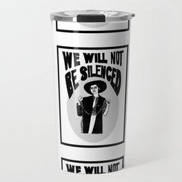 We Will Not Be Silenced V Travel Mug