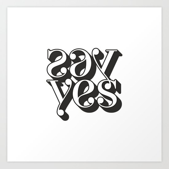 say yes  Art Print