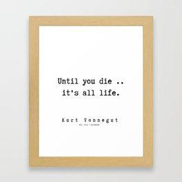 87 | Kurt Vonnegut Quotes | 191006 Framed Art Print