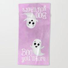 Boo You Whore Beach Towel