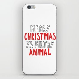 MERRY CHRISTMAS YA FILTHY ANIMAL iPhone Skin