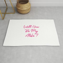 Will You Be My Alibi Funny True Crime Mystery Rug