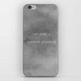 You Were A Perfect Illusion.  iPhone Skin
