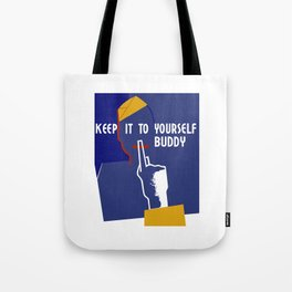 Keep It To Yourself Buddy - WW2 Propaganda Tote Bag