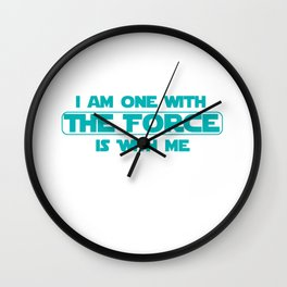I am one with The Force, The Force is with me Wall Clock